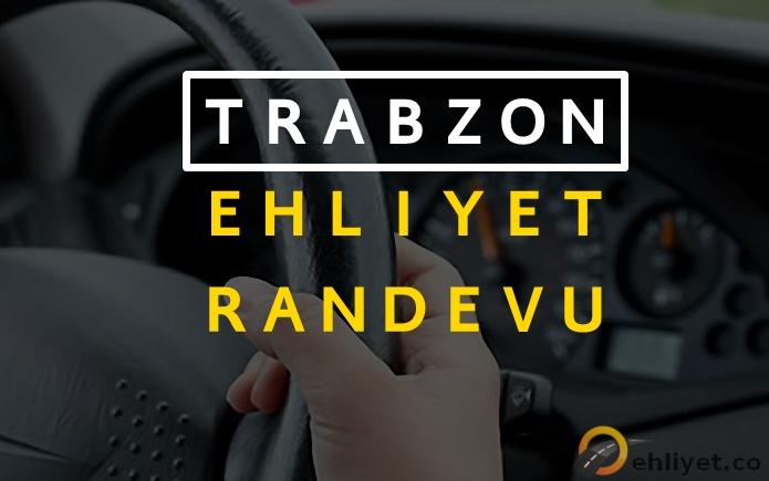 Trabzon Ehliyet Randevu Alma İşlemleri