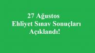27 Ağustos Ehliyet Sınav Sonuçları