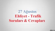 27 Ağustos 2016 Trafik Soruları ve Cevapları
