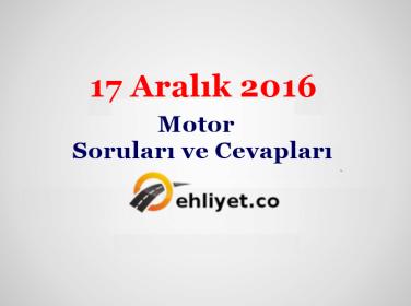17 Aralık 2016 Ehliyet Motor Soruları