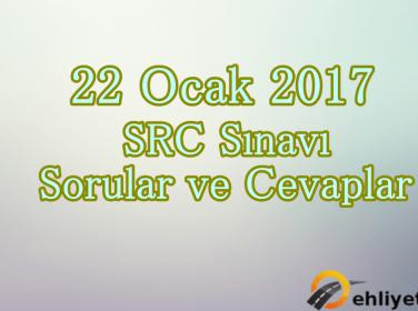 22 Ocak 2017 SRC Sınav Soruları ve Cevapları