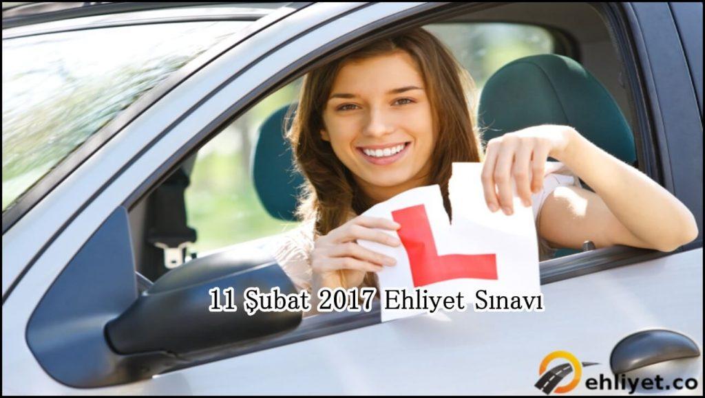 11 şubat 2017 ehliyet sınavı