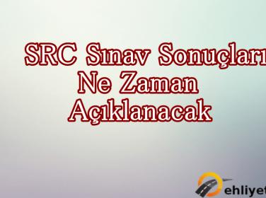 26 Şubat 2017 SRC Sınav Sonuçları Açıklanma Tarihi