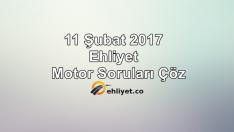 11 Şubat 2017 Ehliyet Motor Soruları Çöz