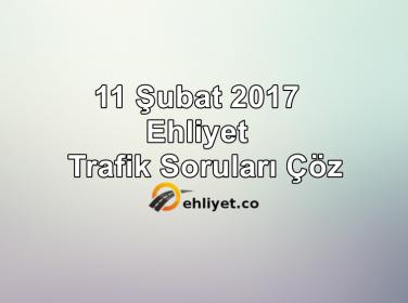11 Şubat 2017 Ehliyet Trafik Soruları Çöz