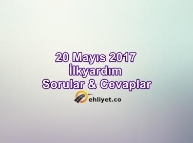20 Mayıs 2017 Ehliyet İlkyardım Soruları Çöz