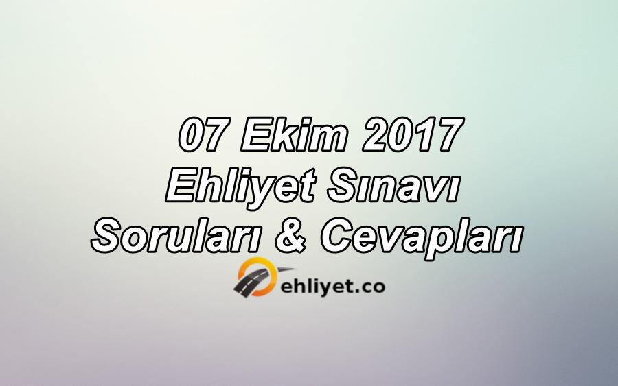 7 Ekim 2017 Ehliyet Sınav Soruları ve Cevapları