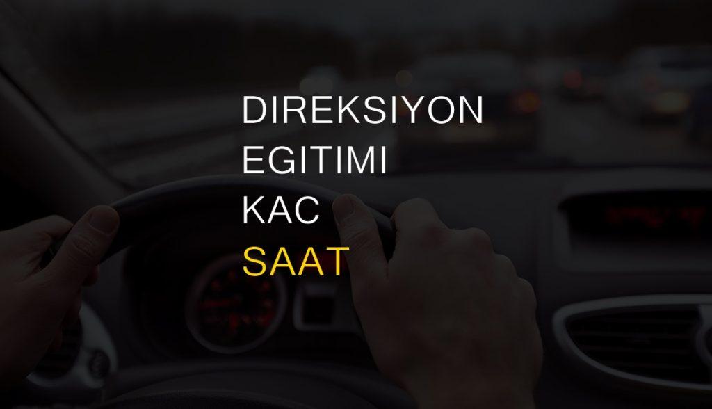 Sürücü Kurslarında Direksiyon Eğitimi Kaç Sürer?