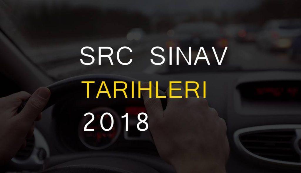 SRC Sınavları Ne Zaman? SRC Sınav Tarihleri 2018