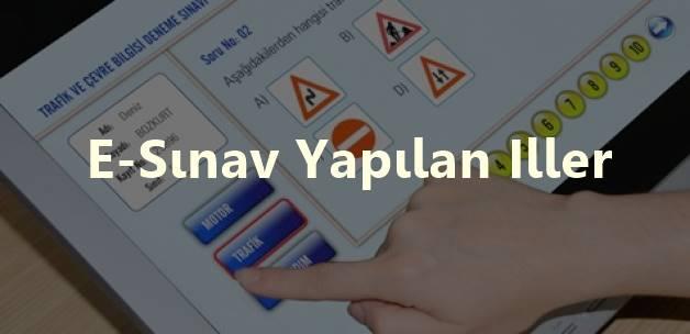 Elektronik Ehliyet sınavı Yapılan İllerin Listesi